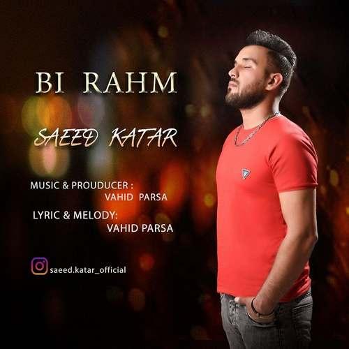 دانلود موزیک جدید سعید کاتار بی رحم