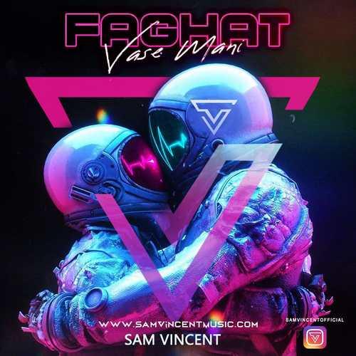 دانلود موزیک جدید سم وینسنت فقط واسه منی